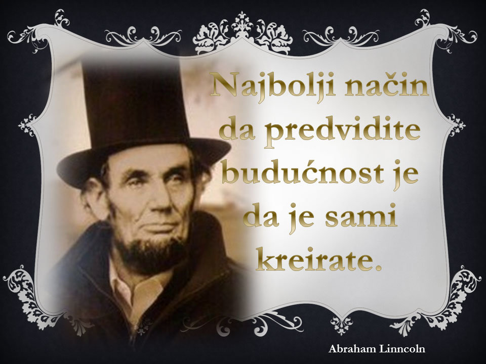 Abraham Llincoln - Najbolji način da predvidite budućnost