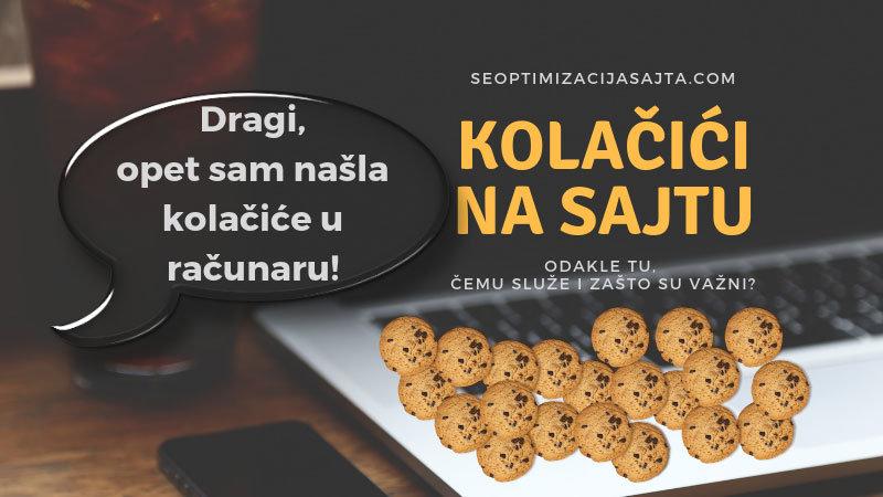 Šta su kolačići sajta (cookies) i kako se koriste?