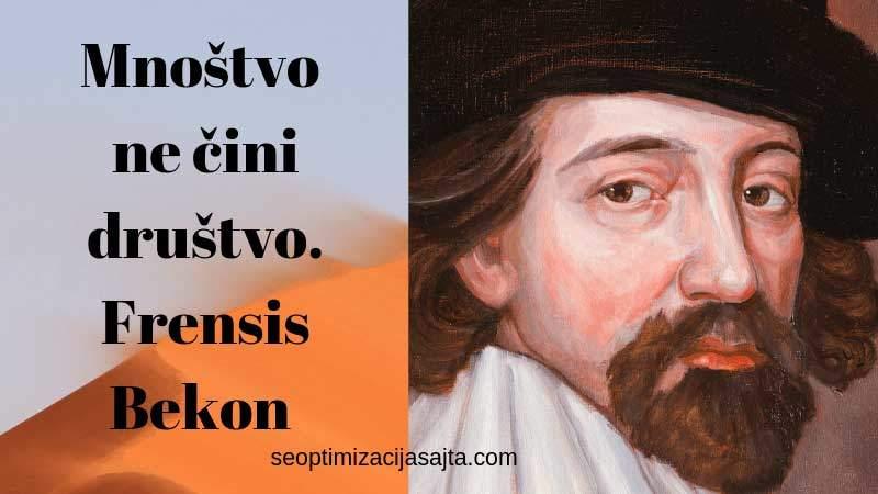 Mnoštvo ne čini društvo - Frensis Bekon