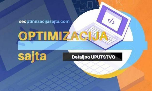 Optimizacija sajta: UPUTSTVO (Sve šta, zašto i kako)